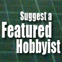 Suggest a Featured Hobbyist